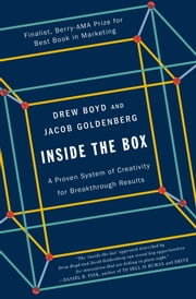 Inside the Box - A Proven System of Creativity for Breakthrough Results ebook by Drew Boyd, Jacob Goldenberg