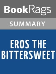 Eros the Bittersweet by Anne Carson Summary & Study Guide ebook by BookRags