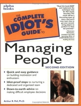 The Complete Idiot's Guide to Managing People: 2nd Edition ebook by Arthur Pell