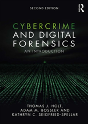 Cybercrime and Digital Forensics - An Introduction ekitaplar by Adam M. Bossler,Thomas J. Holt,Kathryn C. Seigfried-Spellar
