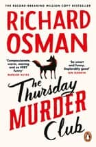 The Thursday Murder Club - The Record-Breaking Sunday Times Number One Bestseller ebook by Richard Osman