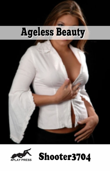Ageless Beauty ebook by Shooter3704