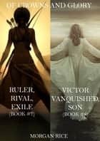 Of Crowns and Glory Bundle: Ruler, Rival, Exile and Victor, Vanquished, Son (Books 7 and 8) ebook by