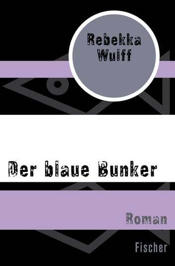 Der blaue Bunker - Roman ebook by Rebekka Wulff