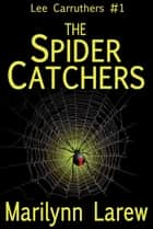 The Spider Catchers - Lee Carruthers #1 ebook by