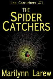 The Spider Catchers - Lee Carruthers #1 ebook by Marrilynn Larew