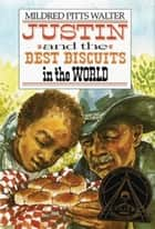 Justin and the Best Biscuits in the World ebook by Catherine Stock, Mildred Pitts Walter