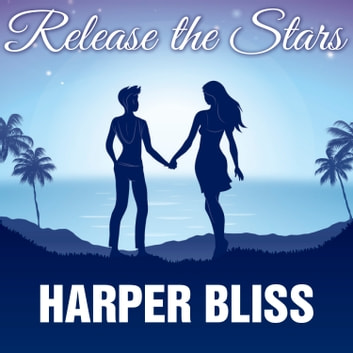 Release the Stars audiobook by Harper Bliss