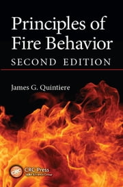 Principles of Fire Behavior, Second Edition ebook by James G. Quintiere