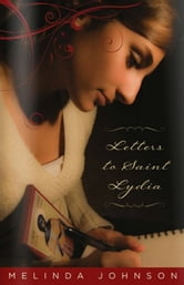 Letters to Saint Lydia ebook by Melinda Johnson