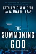 The Summoning God ebook by Kathleen O'Neal Gear,W. Michael Gear