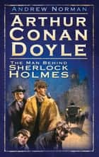 Arthur Conan Doyle ebook by Andrew Norman