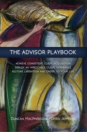 The Advisor Playbook ebook by Duncan MacPherson