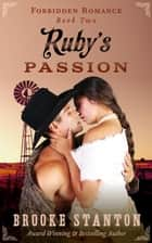 Ruby's Passion - Forbidden Romance, #2 ebook by Brooke Stanton