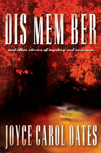DIS MEM BER and Other Stories of Mystery and Suspense ebook by Joyce Oates