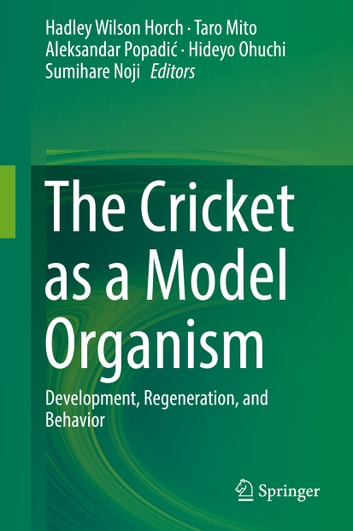 The cricket as a model organism ebook by 9784431564782 rakuten kobo the cricket as a model organism development regeneration and behavior ebook by fandeluxe Images