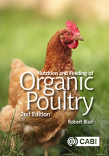 Nutrition and Feeding of Organic Poultry eBook by Robert Blair
