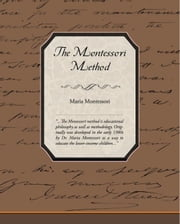 The Montessori Method (ebook) ebook by Montessori, Maria