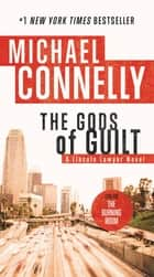 The Gods of Guilt ebook by Michael Connelly