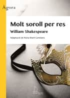 Molt soroll per res ebook by William Shakespeare, Núria Martí Constans