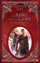 Le Sang sur la lame ebook by Olivier Gay
