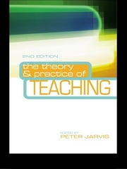 The Theory and Practice of Teaching ebook by Peter Jarvis