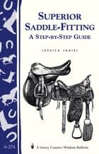 Superior Saddle Fitting: A Step-by-Step Guide ebook by Storey Publishing, LLC