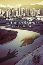 Currents of Grace ebook by Ethan Smith