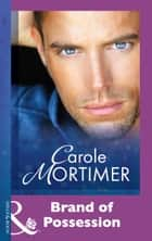 Brand Of Possession (Mills & Boon Modern) ebook by Carole Mortimer
