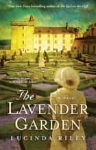 The Lavender Garden ebook by Lucinda Riley