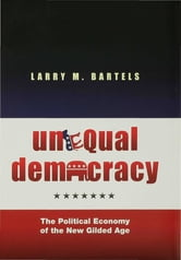 Unequal Democracy - The Political Economy of the New Gilded Age ebook by Larry M. Bartels