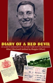 Diary of a Red Devil - By Glider to Arnhem with the 7th King's Own Scottish Borderers ebook by Albert Blockwell