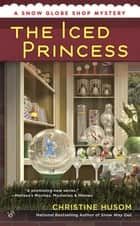 The Iced Princess ebook by Christine Husom