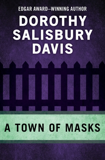 A Town of Masks ebook by Dorothy Salisbury Davis