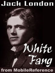 White Fang (Mobi Classics) ebook by Jack London