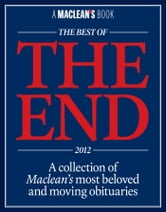 The Best of The End 2012 - A Collection of Maclean's Most Beloved Obituaries ebook by Maclean's