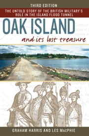 Oak Island and Its Lost Treasure - Third Edition ebook by Graham Harris,Les MacPhie