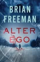 Alter-Ego ebook by Brian Freeman