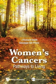 Women's Cancers - Pathways to Living ebook by J Richard Smith,Giuseppe Del Priore