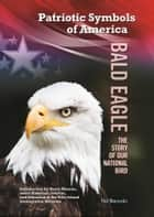 Bald Eagle - Story of Our National Bird ebook by Hal Marcovitz