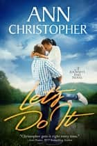 Let's Do It - A Journey's End Novel ebook by Ann Christopher