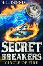Secret Breakers: 6: Circle of Fire ebook by H L Dennis