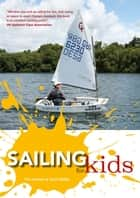 Sailing for Kids ebook by Tim Davison, Steve Kibble