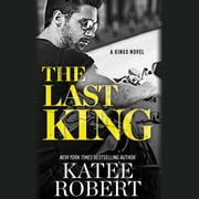 The Last King audiobook by Katee Robert
