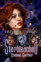 Starbleached Omnibus ebook by Chelsea Gaither