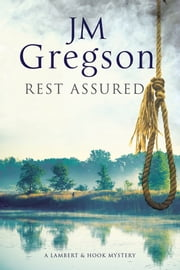 Rest Assured: A modern police procedural set in the heart of the English countryside ebook by J. M. Gregson