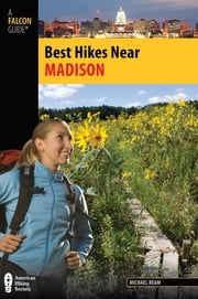 Best Hikes Near Madison ebook by Michael Ream