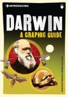 Introducing Darwin - A Graphic Guide ebook by Jonathan Miller, Borin Van Loon