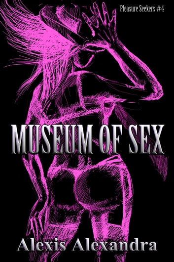 Museum of Sex ebook by Alexis Alexandra