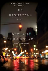 By Nightfall - A Novel ebook by Michael Cunningham